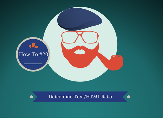 How To Determine Text/HTML Ratio For Your Website