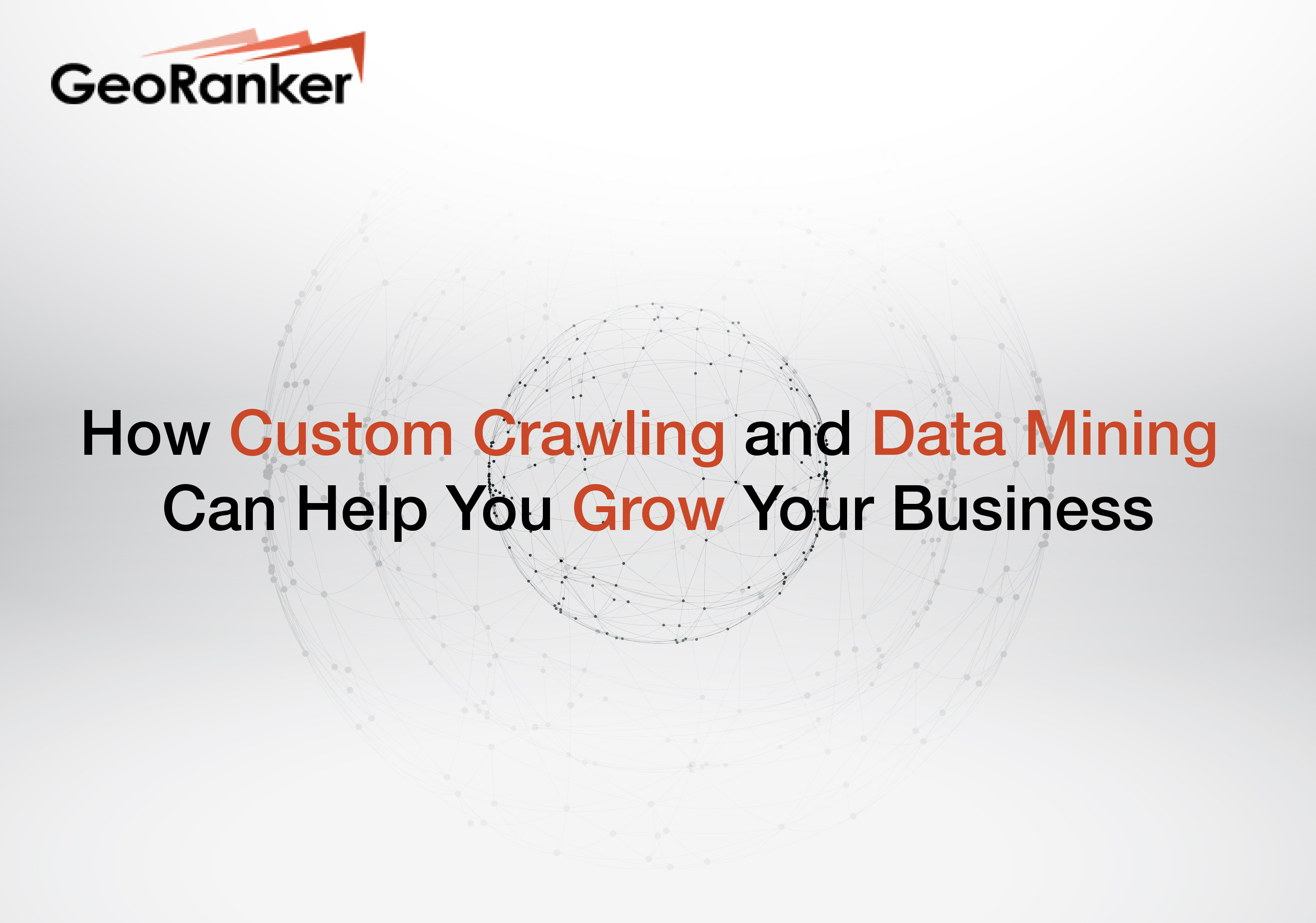 How custom crawling and data mining can help you grow your business